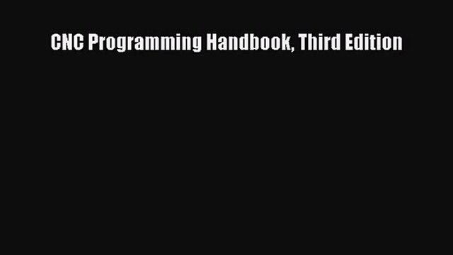 CNC Programming Handbook Third Edition [PDF Download] CNC Programming Handbook Third Edition#