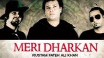 Rustam Fateh Ali | Meri Dharkan | Saath