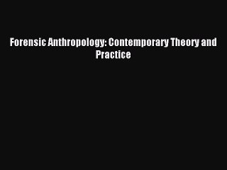 [PDF Download] Forensic Anthropology: Contemporary Theory and Practice [PDF] Full Ebook