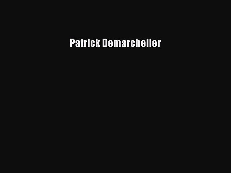 Patrick Demarchelier [PDF Download] Patrick Demarchelier# [PDF] Online