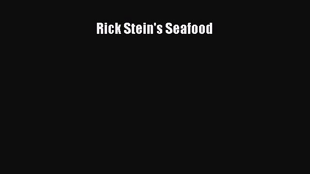 [PDF Download] Rick Stein's Seafood [Read] Full Ebook