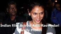 Indian Film Actress Aditi Rao Hydari Family Photos
