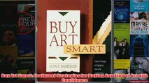 Download PDF  Buy Art Smart Foolproof Strategies for Buying Any Kind of Art with Confidence FULL FREE