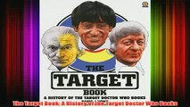 Download PDF  The Target Book A History of the Target Doctor Who Books FULL FREE