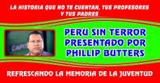 PHILLIP BUTTERS HABLA SOBRE EL TERRORISMO EN EL PERU