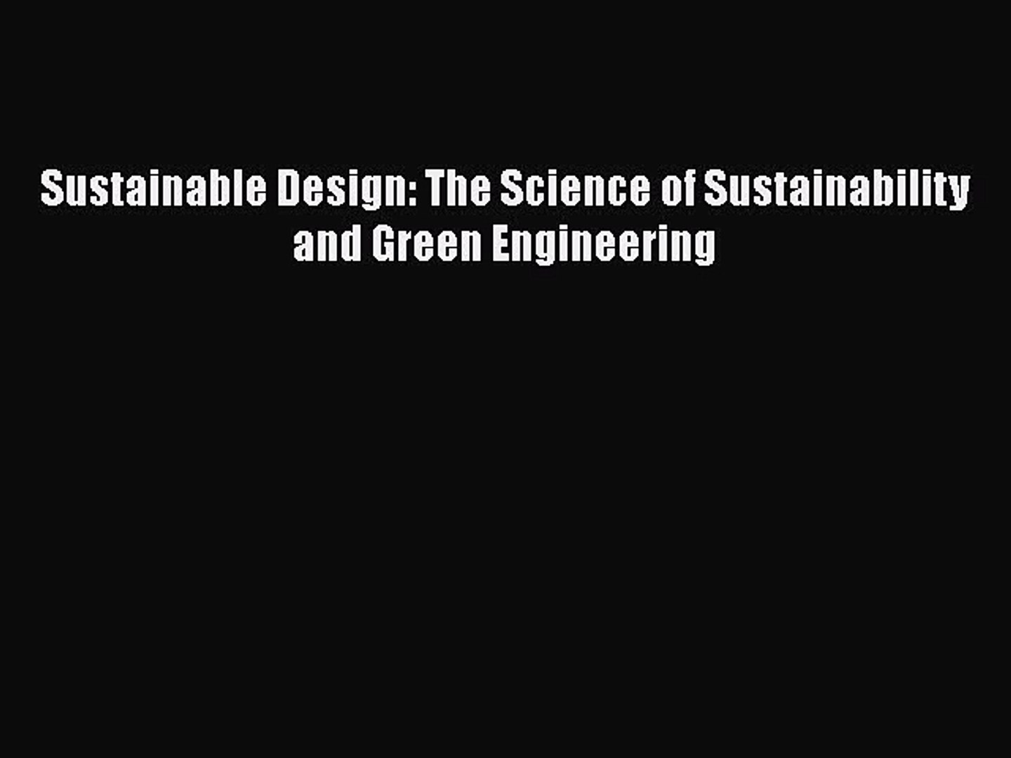 Read Sustainable Design The Science Of Sustainability And Green Engineering Ebook Free Video Dailymotion