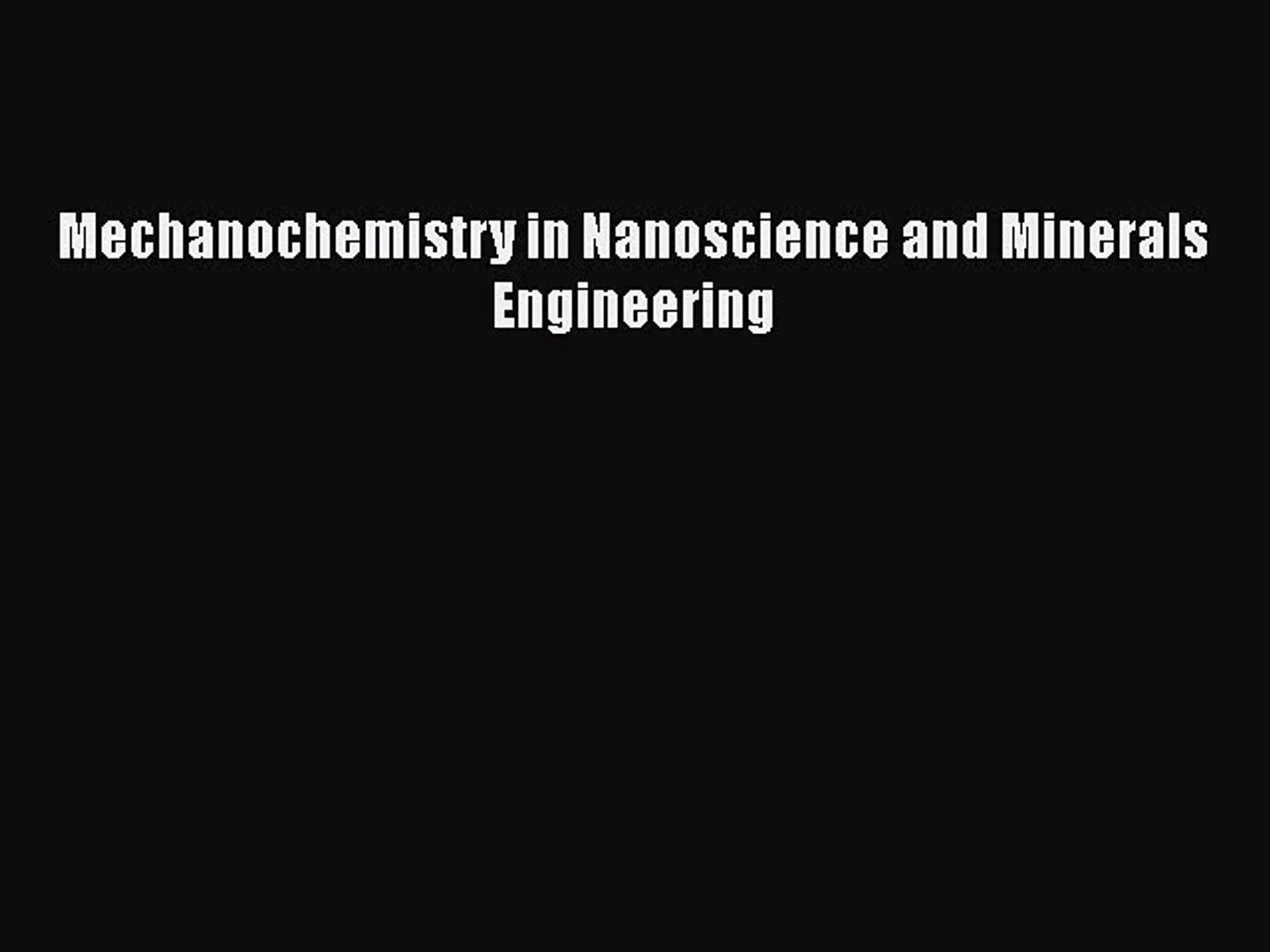 Download Mechanochemistry In Nanoscience And Minerals Engineering Pdf Free Video Dailymotion