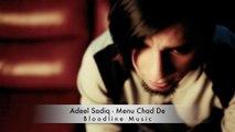 Menu Chad De - Adeel Sadiq - Bloodline Music - Official HD Video