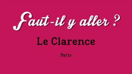 """""""Faut-il y aller ?"""" - Le Clarence"""