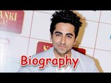 Ayushmann Khurrana - Donor Of Bollywood   Biography