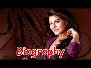 Jacqueline Fernandez -  Marvellous Actress of Bollywood   Biography