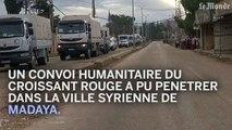 Un convoi humanitaire rentre dans la ville syrienne assiégée de Madaya