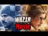 Wazir Full HD Movie (2016)   Amitabh Bachchan   Farhan Akhtar   Aditi Rao - Full Movie Promotions