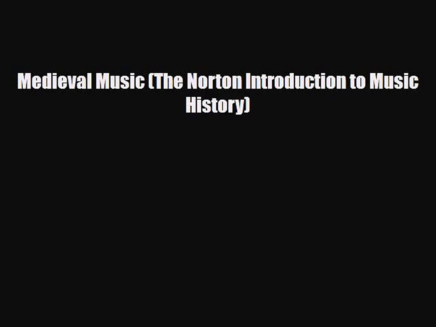 PDF Download Medieval Music (The Norton Introduction to Music History) Download Online