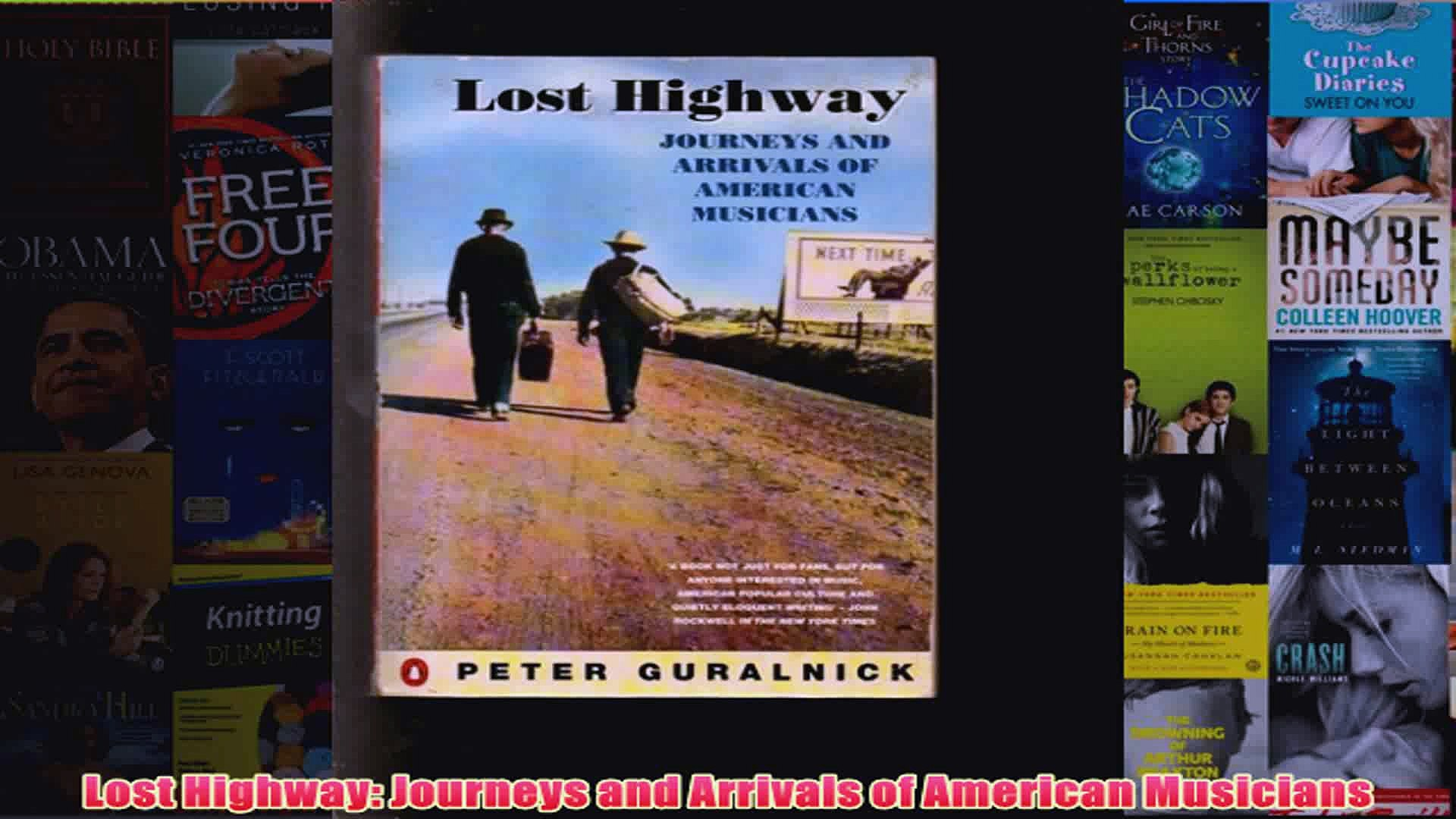 Lost Highway Journeys and Arrivals of American Musicians
