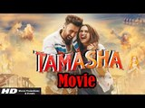 Tamasha Full HD Movie (2015) | Ranbir Kapoor | Deepika Padukone - Full Movie Promotions