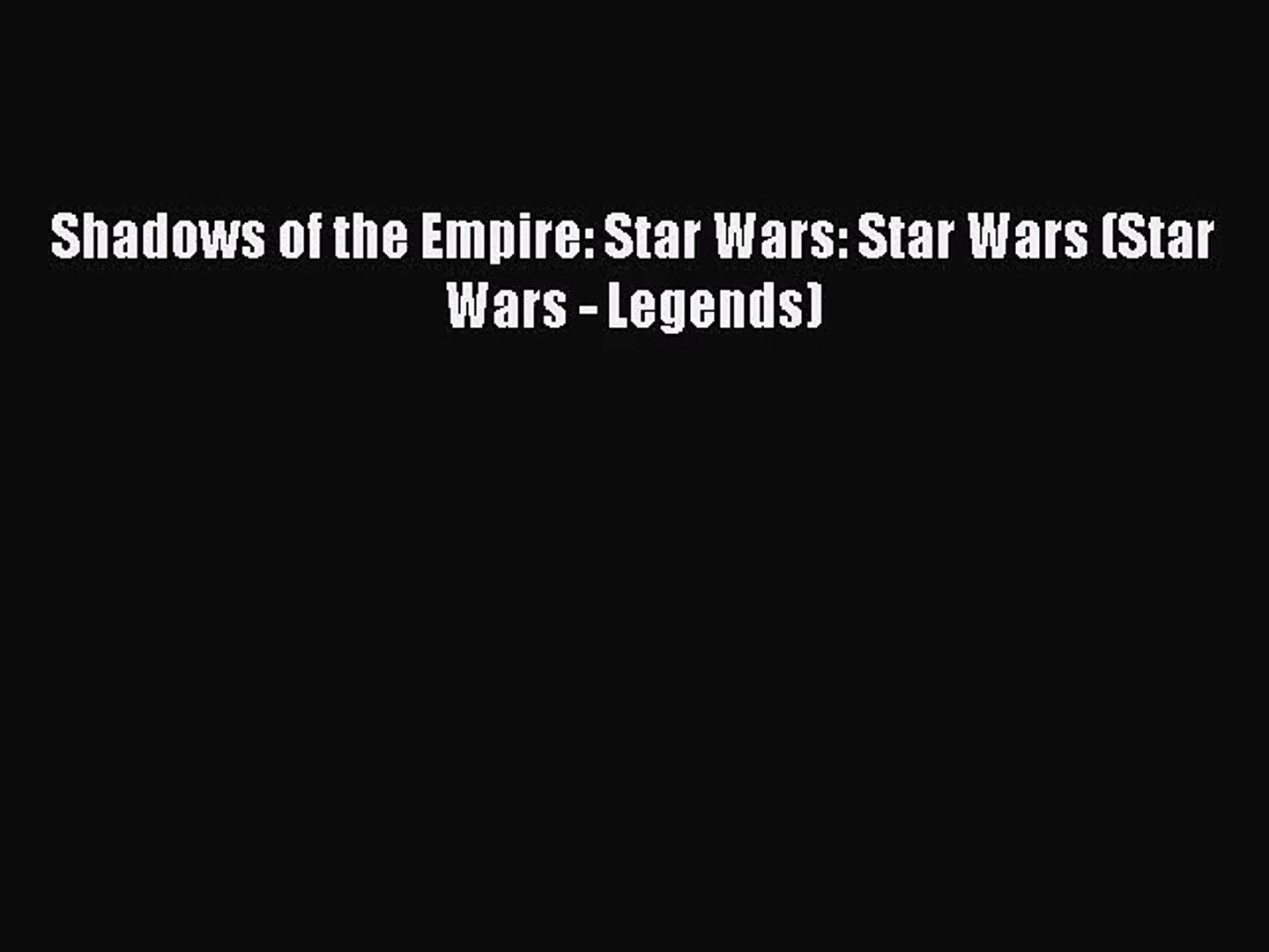 [PDF Download] Shadows of the Empire: Star Wars: Star Wars (Star Wars - Legends) [PDF] Full