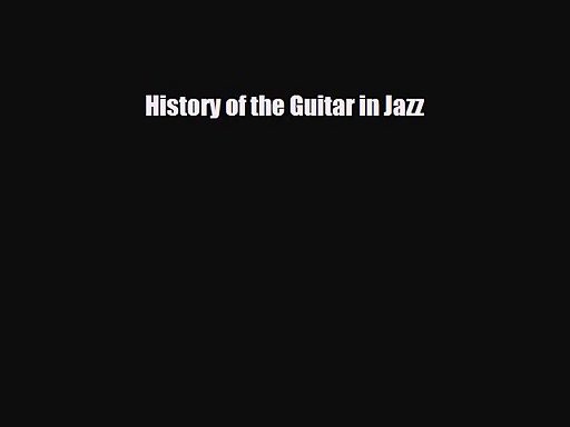PDF Download History of the Guitar in Jazz Read Full Ebook