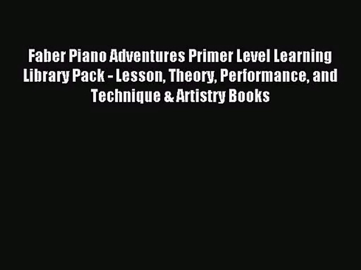 NEW FABER PIANO ADVENTURES LEVEL 2A 4 BOOK PACK LESSON THEORY TECHNIQUE