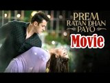 Prem Ratan Dhan Payo Full HD Movie (2015) | Salman Khan | Sonam Kapoor - Full Movie Promotions