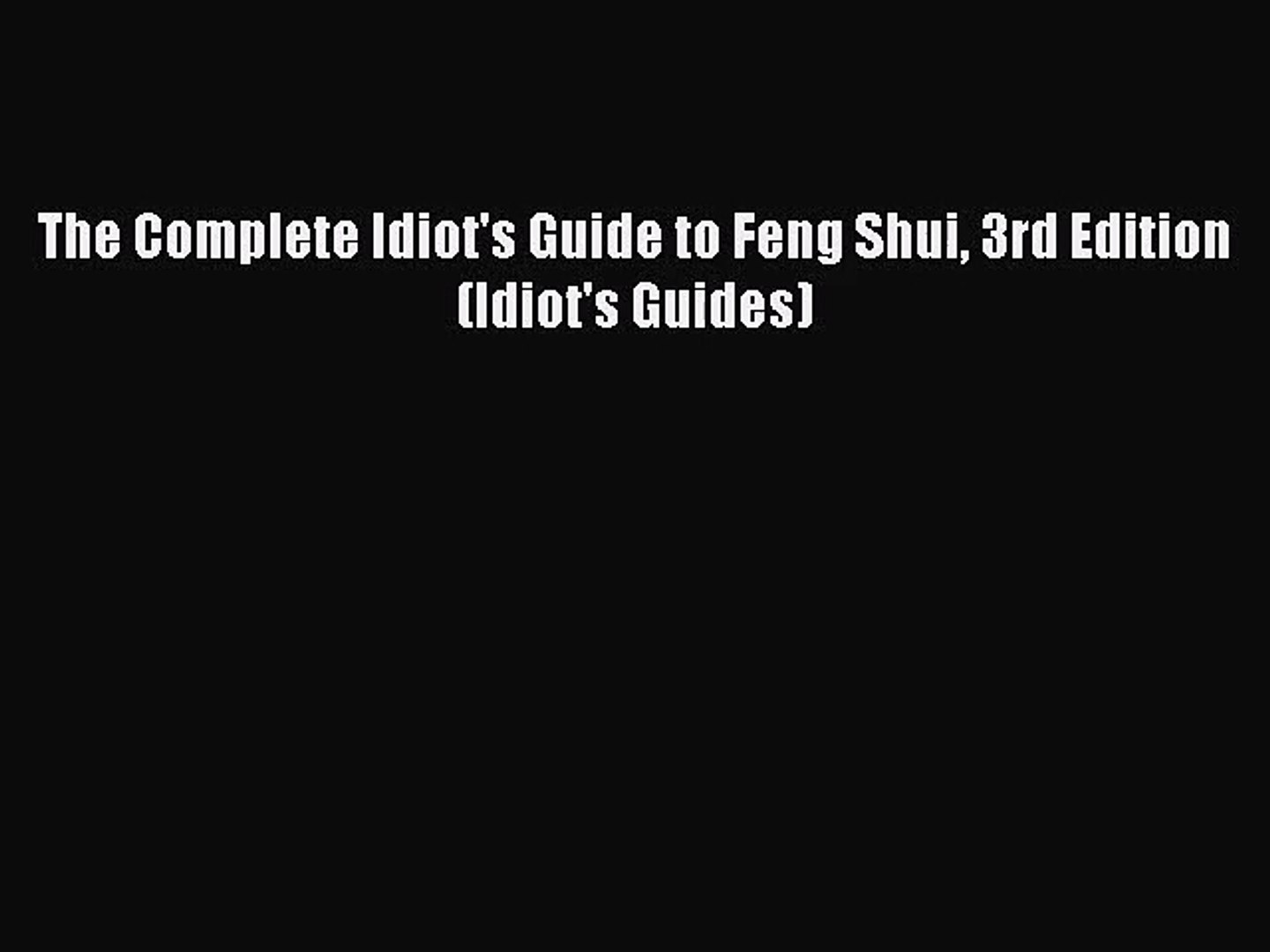 The Complete Idiots Guide to Feng Shui (3rd Edition) (Idiots Guides)