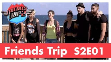 Friends Trip 2 - Episode 1