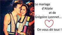 Tous les détails sur le mariage d'Alizée et Grégoire Lyonnet !