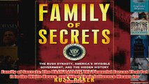 Family of Secrets The Bush Dynasty the Powerful Forces That Put It in the White House and