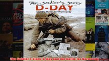 The Soldiers Story DDay and the Battle for Normandy