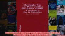 Christopher Lee and Peter Cushing and Horror Cinema A Filmography of Their 22