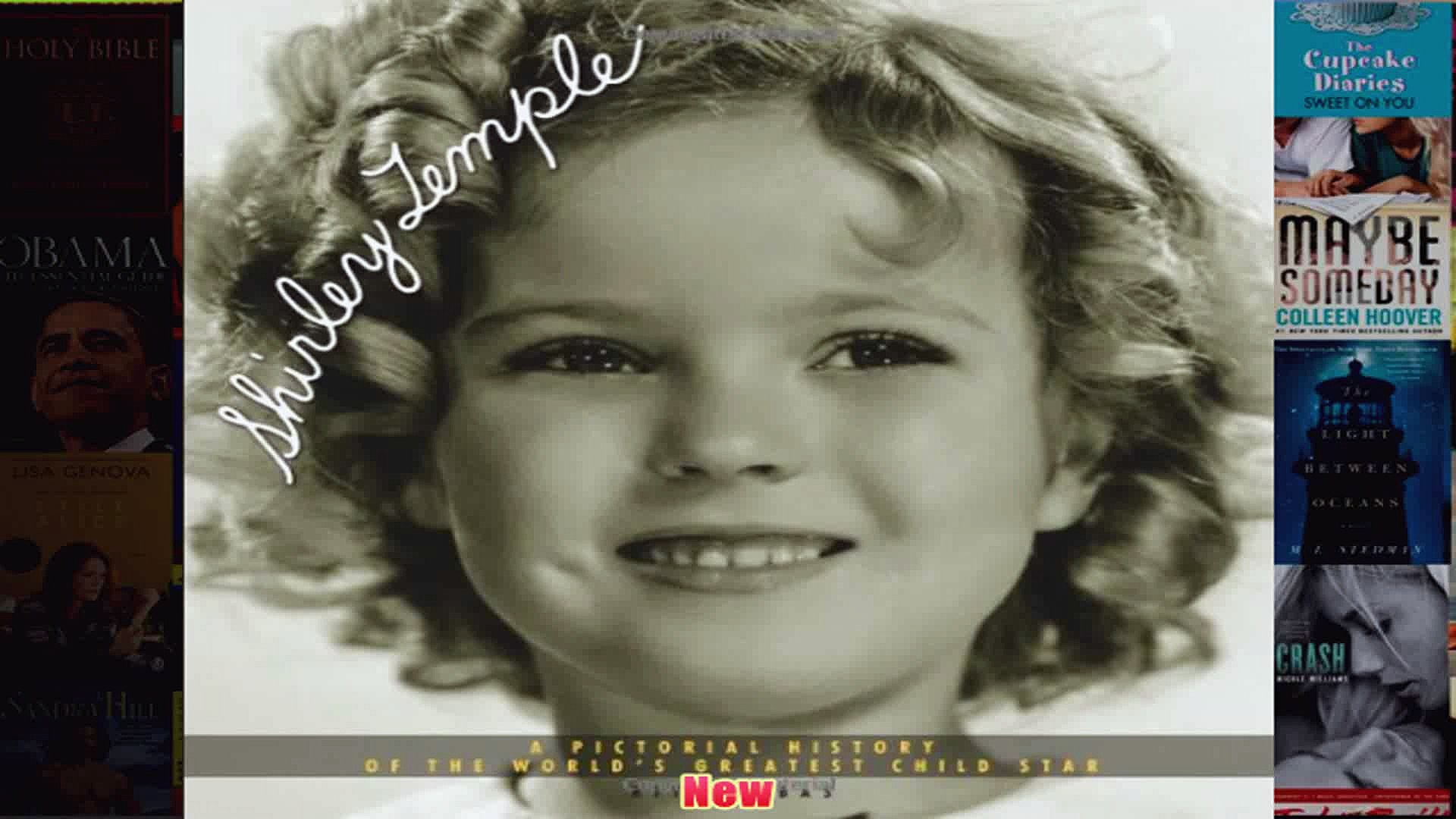 Shirley Temple A Pictorial History of the Worlds Greatest Child Star