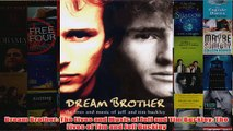 Dream Brother The Lives and Music of Jeff and Tim Buckley The Lives of Tim and Jeff