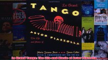 Le Grand Tango The Life and Music of Astor Piazzolla