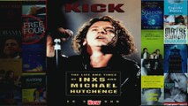 Kick The Life And Times Of Inxs Life and Times of INXS and Michael Hutchence