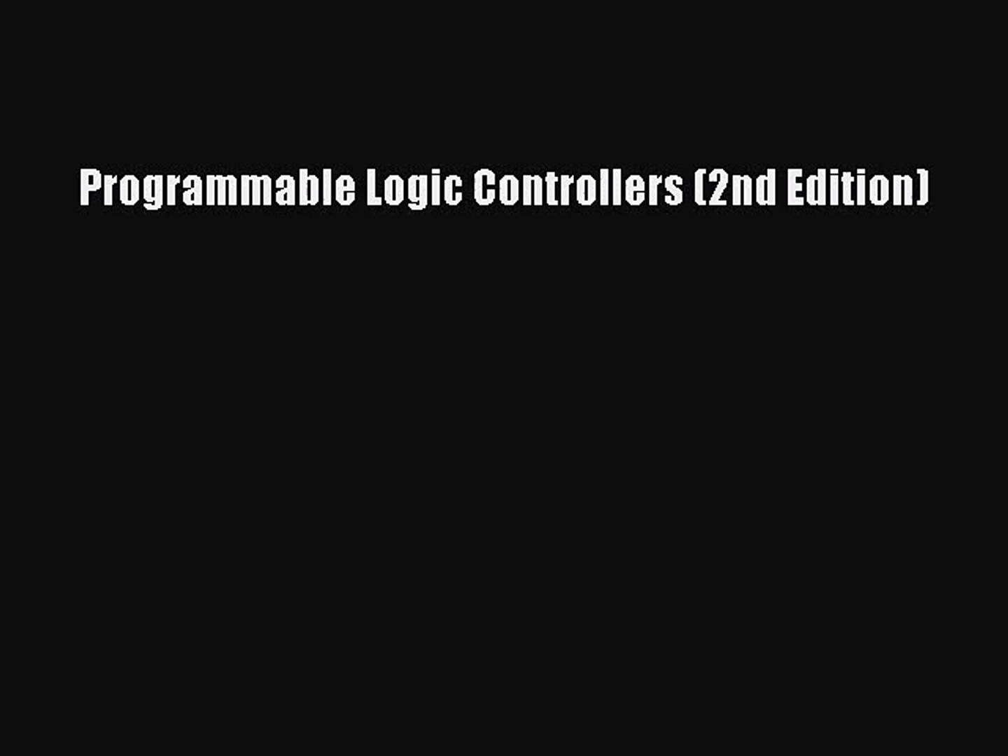 Programmable Logic Controllers 2nd Edition