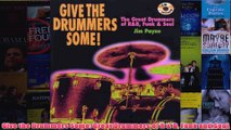 Give the Drummers Some Great Drummers of R  B Funk and Soul