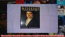 Gioacchino Rossini Gioacchino Rossini PB The Reluctant Hero