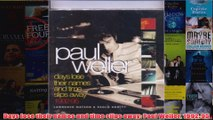 Days lose their names and time slips away Paul Weller 199295