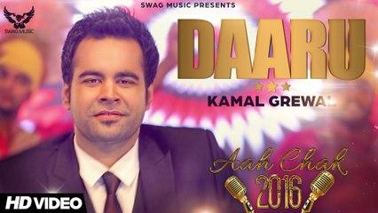 Kamal Grewal - Daaru Di Black _ Latest Punjabi Song 2016 _ Aah Chak 2016