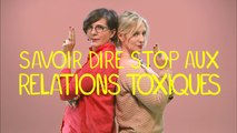 Comment se débarrasser des relations toxiques ?