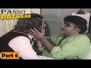 Pandit Aur Pathan Movie   Part 6