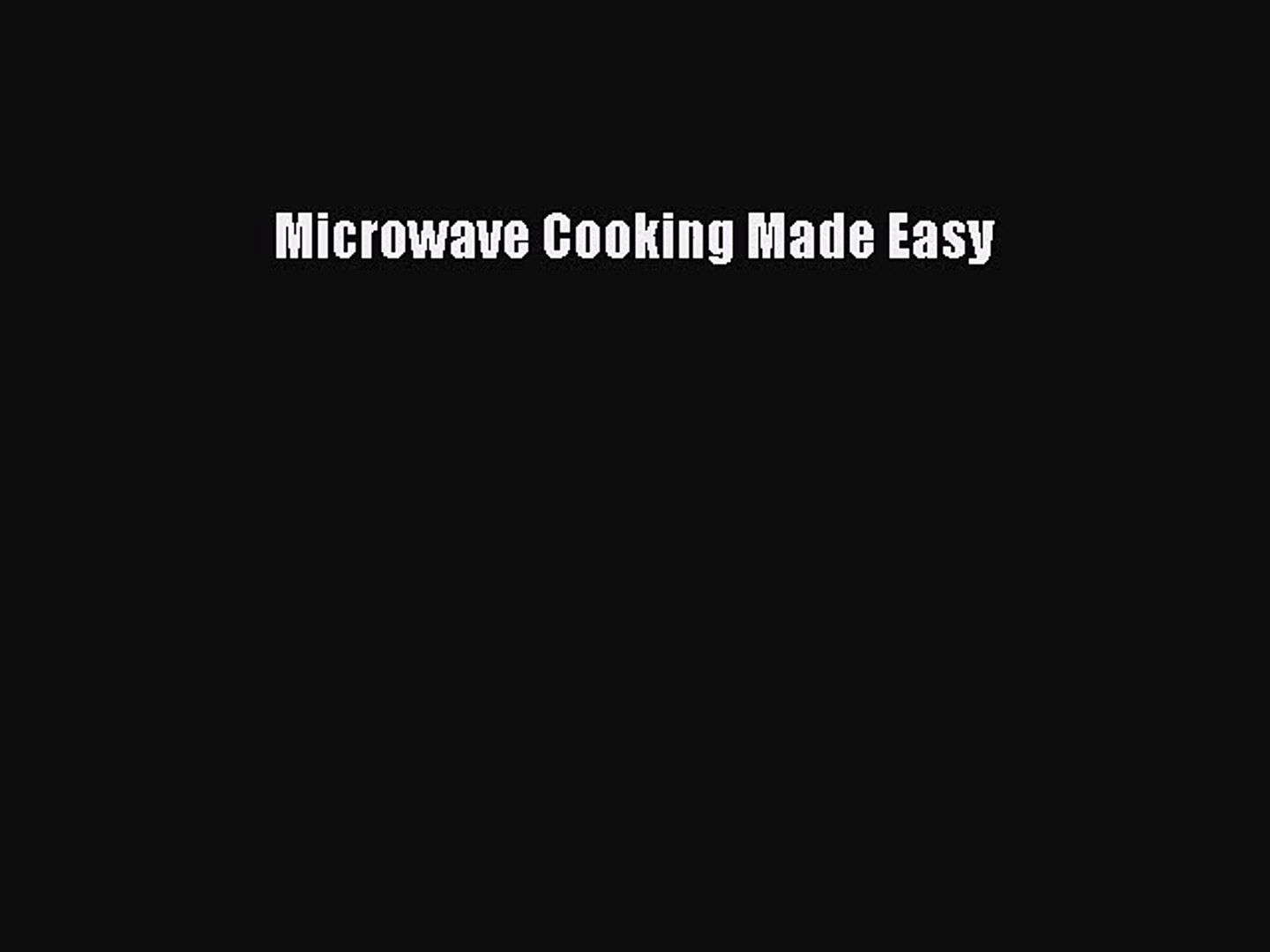 PDF Download Microwave Cooking Made Easy Download Online