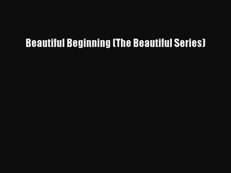 PDF Download Beautiful Beginning (The Beautiful Series) Read Full Ebook