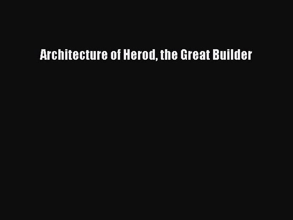 the Great Builder Architecture of Herod