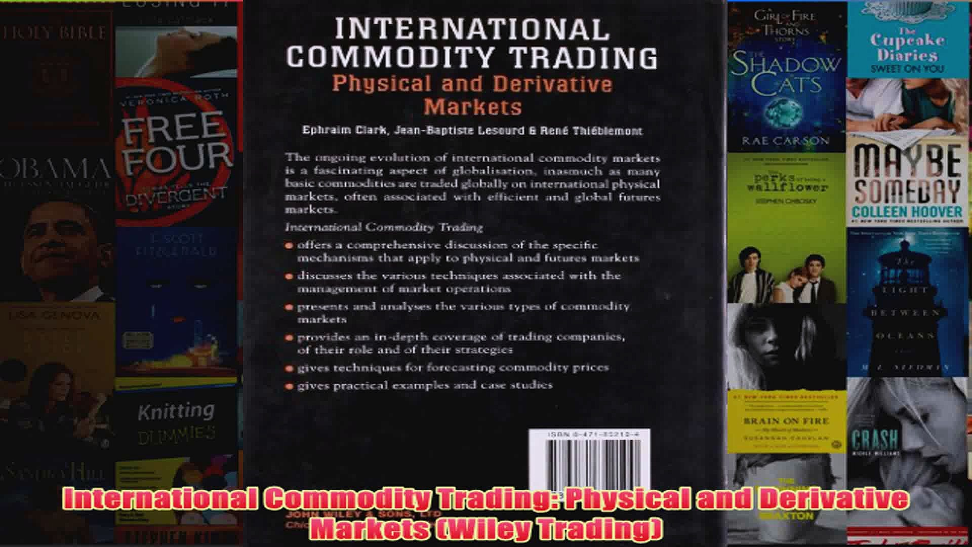Physical and Derivative Markets International Commodity Trading