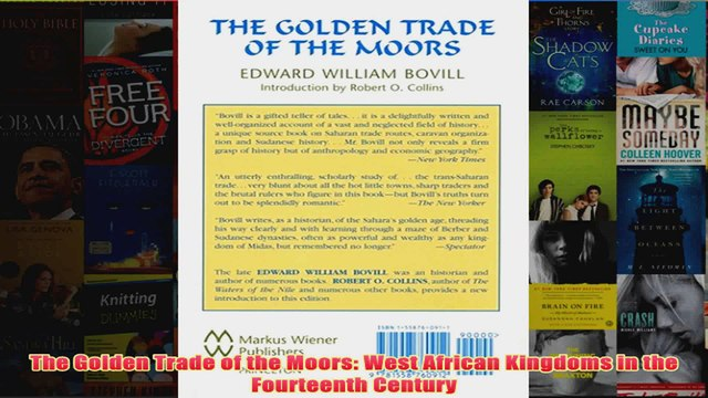 West African Kingdoms in the Fourteenth Century The Golden Trade of the Moors