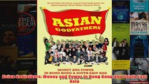 Asian Godfathers Money and Power in Hong Kong and South East Asia