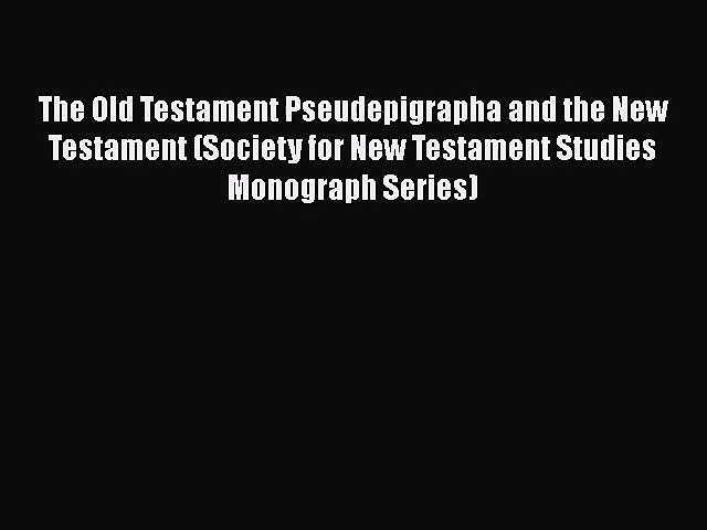 Download The Old Testament Pseudepigrapha and the New Testament (Society for New Testament