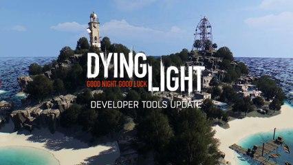 Dying Light Dev Tools – Co-Op & PvP Update de Dying Light