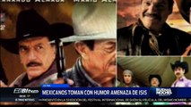Mexicanos toman con humor amenaza de ISIS